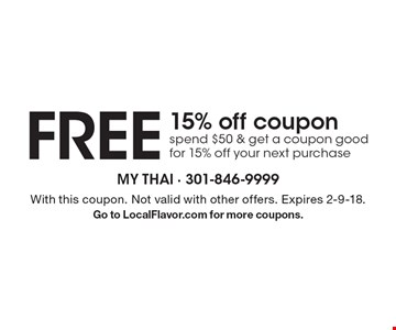 FREE 15% off coupon. Spend $50 & get a coupon good for 15% off your next purchase. With this coupon. Not valid with other offers. Expires 2-9-18. Go to LocalFlavor.com for more coupons.
