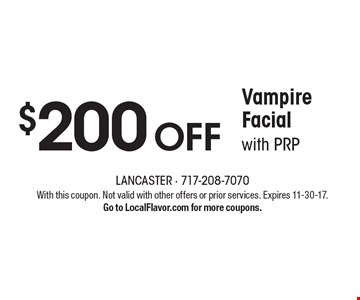 $200 OFF Vampire Facial with PRP. With this coupon. Not valid with other offers or prior services. Expires 11-30-17. Go to LocalFlavor.com for more coupons.