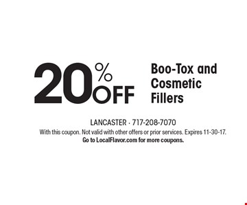 20% OFF Boo-Tox and Cosmetic Fillers. With this coupon. Not valid with other offers or prior services. Expires 11-30-17. Go to LocalFlavor.com for more coupons.