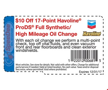 $10 off 17-pojnt Havoline® ProDS Full Synthetic/High Mileage Oil Change. Expires 12/31/17.