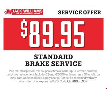 Standard brake service $89.95