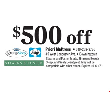 $500 off any purchase. Stearns and Foster Estate, Simmons Beauty Sleep, and Sealy Beautyrest. May not be compatible with other offers. Expires 10-6-17.