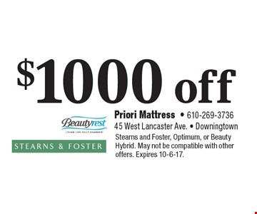 $1000 off any purchase. Stearns and Foster, Optimum, or Beauty Hybrid. May not be compatible with other offers. Expires 10-6-17.