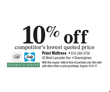 10% off competitor's lowest quoted price. With this coupon. Valid at time of purchase only. Not valid with other offers or prior purchases. Expires 10-6-17.