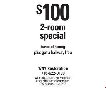 $100 2-room special. Basic cleaning plus get a hallway free. With this coupon. Not valid with other offers or prior services. Offer expires 10/13/17.