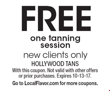 Free one tanning session. New clients only. With this coupon. Not valid with other offers or prior purchases. Expires 10-13-17. Go to LocalFlavor.com for more coupons.