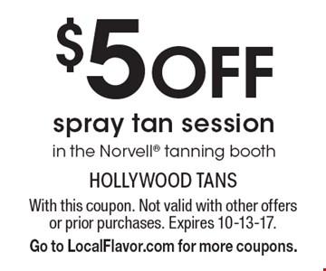 $5 Off spray tan session in the Norvell tanning booth. With this coupon. Not valid with other offers or prior purchases. Expires 10-13-17. Go to LocalFlavor.com for more coupons.