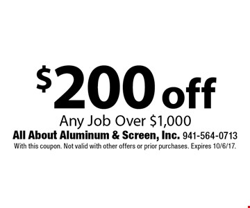 $200 off Any Job Over $1,000. With this coupon. Not valid with other offers or prior purchases. Expires 10/6/17.