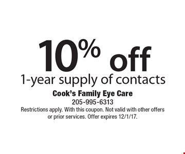 10% off 1-year supply of contacts. Restrictions apply. With this coupon. Not valid with other offers or prior services. Offer expires 12/1/17.
