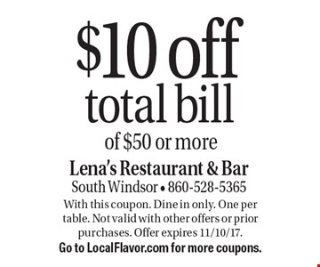 $10 off total bill of $50 or more. With this coupon. Dine in only. One per table. Not valid with other offers or prior purchases. Offer expires 11/10/17. Go to LocalFlavor.com for more coupons.