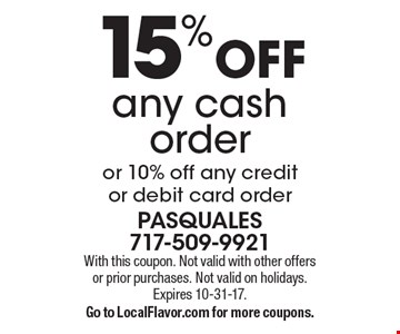 15% OFF any cash order or 10% off any credit or debit card order. With this coupon. Not valid with other offers or prior purchases. Not valid on holidays. Expires 10-31-17. Go to LocalFlavor.com for more coupons.
