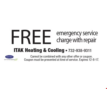 Free emergency service charge with repair. Cannot be combined with any other offer or coupon. Coupon must be presented at time of service. Expires 12-8-17.