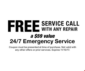 Free Service call with any repair a $59 value 24/7 Emergency Service. Coupon must be presented at time of purchase. Not valid with any other offers or prior services. Expires 11/10/17.