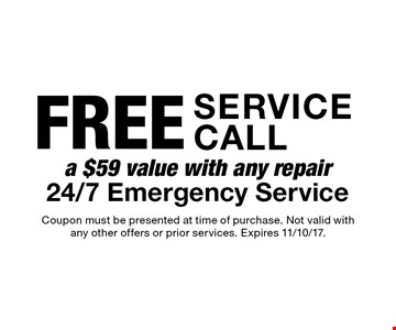 Free Service Call. A $59 value with any repair. 24/7 Emergency Service. Coupon must be presented at time of purchase. Not valid with any other offers or prior services. Expires 11/10/17.