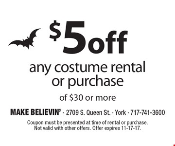 $5 off any costume rental or purchase of $30 or more. Coupon must be presented at time of rental or purchase. Not valid with other offers. Offer expires 11-17-17.