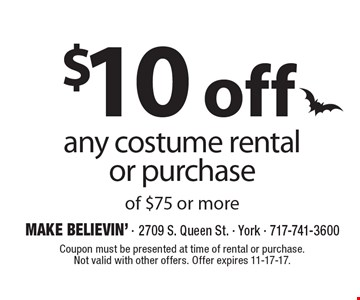 $10 off any costume rental or purchase of $75 or more. Coupon must be presented at time of rental or purchase. Not valid with other offers. Offer expires 11-17-17.