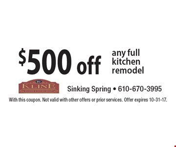 $500 off any full kitchen remodel. With this coupon. Not valid with other offers or prior services. Offer expires 10-31-17.