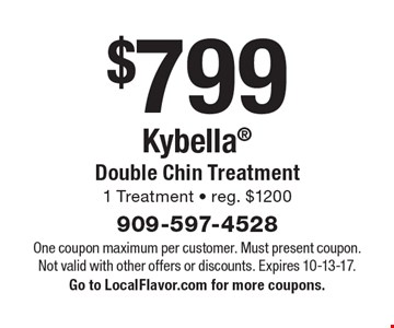 $799 Kybella® Double Chin Treatment. 1 Treatment. Reg. $1200. One coupon maximum per customer. Must present coupon. Not valid with other offers or discounts. Expires 10-13-17. Go to LocalFlavor.com for more coupons.