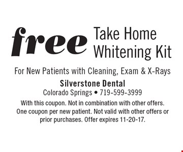 Free Take Home Whitening Kit For New Patients with Cleaning, Exam & X-Rays. With this coupon. Not in combination with other offers. One coupon per new patient. Not valid with other offers or prior purchases. Offer expires 11-20-17.