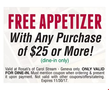 Free Appetizer With Any Purchase of $25 or more. Dine-in only.