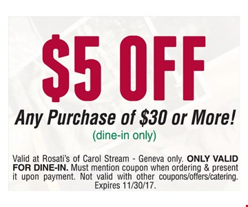 $5 off Any Purchase of $30 or more. Dine-in only.