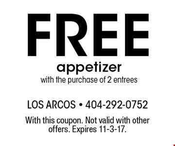 Free appetizer with the purchase of 2 entrees. With this coupon. Not valid with other offers. Expires 11-3-17.