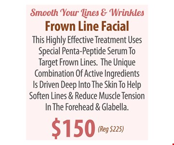 $150 frown line facial