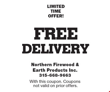 FREE delivery LIMITED TIME OFFER! With this coupon. Coupons not valid on prior offers.