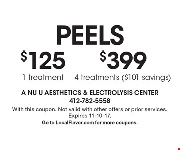 PEELS: $125 1 treatment. $399 4 treatments ($101 savings). With this coupon. Not valid with other offers or prior services. Expires 11-10-17. Go to LocalFlavor.com for more coupons.