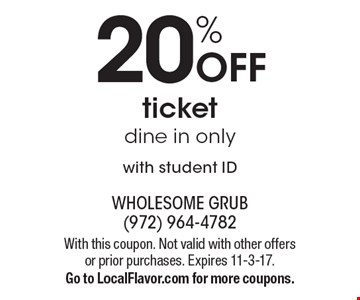 20% Off ticket dine in only with student ID. With this coupon. Not valid with other offers or prior purchases. Expires 11-3-17. Go to LocalFlavor.com for more coupons.