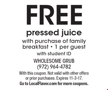 FREE pressed juice with purchase of family breakfast - 1 per guest with student ID. With this coupon. Not valid with other offers or prior purchases. Expires 11-3-17. Go to LocalFlavor.com for more coupons.