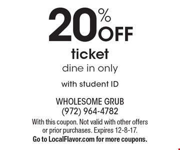 20% Off ticket dine in only with student ID. With this coupon. Not valid with other offers or prior purchases. Expires 12-8-17.Go to LocalFlavor.com for more coupons.