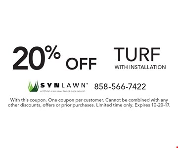 20% off turf with installation. With this coupon. One coupon per customer. Cannot be combined with any other discounts, offers or prior purchases. Limited time only. Expires 10-20-17.