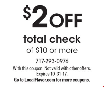 $2 OFF total check of $10 or more. With this coupon. Not valid with other offers. Expires 10-31-17. Go to LocalFlavor.com for more coupons.