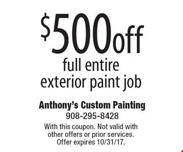 $500 off full entire exterior paint job. With this coupon. Not valid with other offers or prior services. Offer expires 10/31/17.
