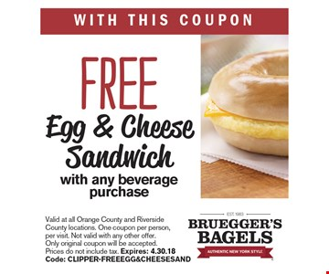 Free Egg and Cheese Sandwich with any beverage purchase