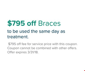 $795 Off Braces