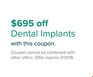 $695 Off Dental Implants
