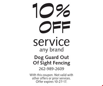 10% off service any brand. With this coupon. Not valid with other offers or prior services. Offer expires 10-27-17.