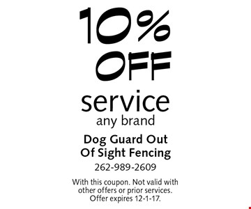 10% off service, any brand. With this coupon. Not valid with other offers or prior services. Offer expires 12-1-17.