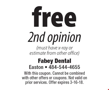 free 2nd opinion (must have x-ray or estimate from other office). With this coupon. Cannot be combined with other offers or coupons. Not valid on prior services. Offer expires 3-16-18.