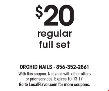 $20 regular full set. With this coupon. Not valid with other offers or prior services. Expires 10-13-17.Go to LocalFlavor.com for more coupons.