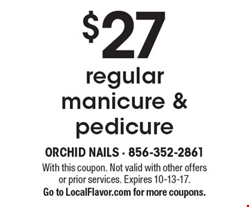 $27regular manicure & pedicure. With this coupon. Not valid with other offers or prior services. Expires 10-13-17.Go to LocalFlavor.com for more coupons.