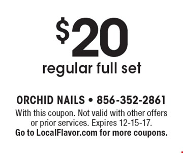 $20 regular full set. With this coupon. Not valid with other offers or prior services. Expires 12-15-17. Go to LocalFlavor.com for more coupons.