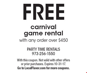 free carnival game rental with any order over $450. With this coupon. Not valid with other offers or prior purchases. Expires 10-31-17.Go to LocalFlavor.com for more coupons.
