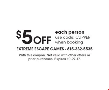 $5 Off each person use code: CLIPPER when booking. With this coupon. Not valid with other offers or prior purchases. Expires 10-27-17.