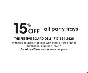 15% Off all party trays. With this coupon. Not valid with other offers or prior purchases. Expires 11/17/17. Go to LocalFlavor.com for more coupons.