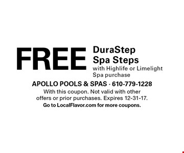 FREE DuraStep Spa Steps with Highlife or Limelight Spa purchase. With this coupon. Not valid with other offers or prior purchases. Expires 12-31-17. Go to LocalFlavor.com for more coupons.