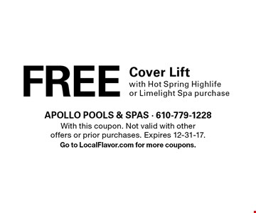 FREE Cover Lift with Hot Spring Highlife or Limelight Spa purchase. With this coupon. Not valid with other offers or prior purchases. Expires 12-31-17. Go to LocalFlavor.com for more coupons.