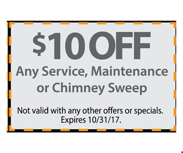 $10 Off Any Service, Maintenance or Chimney Sweep